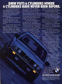 Why are today's car ads not this informative? Bmw 325e, Bmw Cars, Bmw Old, Latest Bmw, Bmw Classic Cars, Classic Auto, Bmw Alpina, Car Posters, Car Advertising