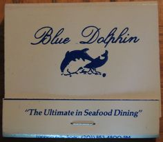 Blue Dolphin - 'The Ultimate in Seafood Dining' #matchbook To order your business' own branded #matchbooks call TheMatchGroup @ 800.605.7331 or go to www.GetMatches.com today!
