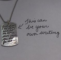 So Cool... you send the writing and it's made into a necklace or key chain.