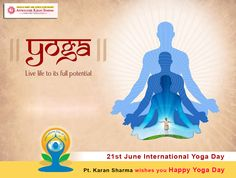 Be healthy and fit, Pt. Karan Sharma wishes you Happy Yoga day.  Visit http://www.famouspandit.com/