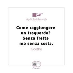 #traguardo #obbiettivo #citazione #quote #pilloledi2mweb