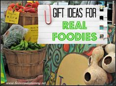 Here are some great gift ideas for any time of the year for your favorite real foodie via Homemade Mommy