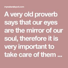 A very old proverb says that our eyes are the mirror of our soul, therefore it is very important to take care of them and not to neglect the dark circles, especially because the remedy is a very simple one.