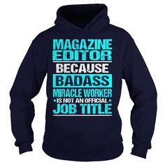MAGAZINE EDITOR-BADASS #tee verpackung #sweatshirt chic. PRICE CUT  => https://www.sunfrog.com/LifeStyle/MAGAZINE-EDITOR-BADASS-Navy-Blue-Hoodie.html?id=60505
