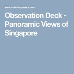 Observation Deck - Panoramic Views of Singapore