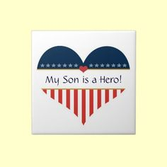 My Son is a Hero Patriotic Decorative Ceramic Tile by XG Designs NYC
