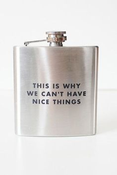 Is this why we can't have nice things? Personalize your own flask.