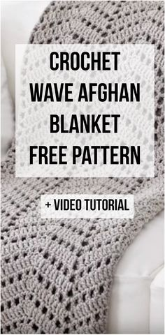 Great Content For Those Who Want To Crochet Wave Afghan Blanket Free Pattern + Free Video Tutorial