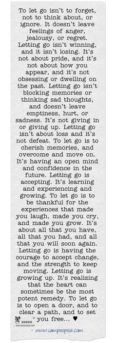 Letting go feels amazing. Some people will never change, just let go and focus on your life. <3