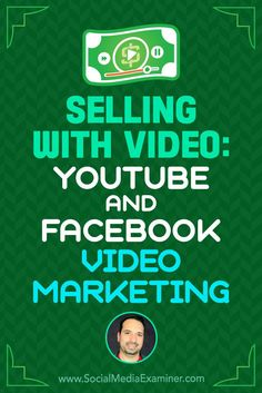 Want to create sales videos that convert? Learn how to sell on YouTube and Facebook. Via @smexaminer #facebook #videomarketing