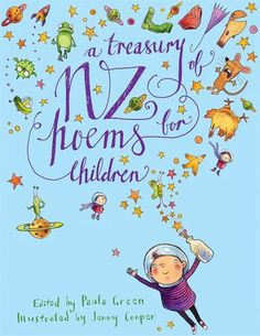Buy A Treasury of NZ Poems for Children at Mighty Ape NZ. The best New Zealand poems for children, collected by star New Zealand poet Paula Green and illustrated inventively by Jenny Cooper. This exciting col. Margaret Mahy, National Poetry Day, Kids Poems, Poetry Collection, Fun Challenges, Kids Reading, Book Gifts, Book Design, New Zealand