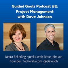 Do you have a fabulous idea? Is there a project you've always wanted to start? Are you tired of putting your dreams on hold?  Dave Johnson, Techwalla, talks about Project Management on the Guided Goals Podcast.