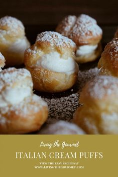 Italian Recipes Italian Style Cream Puffs – Living The Gourmet Gourmet Desserts, Easy Desserts, Gourmet Recipes, Delicious Desserts, Baking Recipes, Dessert Recipes, Gourmet Foods, Plated Desserts, Italian Cookie Recipes