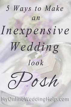 How to Make Your Inexpensive Wedding Look Posh