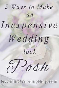 5 Ways to Make an Inexpensive Wedding Look Posh | My Online Wedding Help Wedding Planning Advice