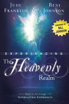 Experiencing the Heavenly Realm: Keys to Accessing Supernatural Experiences by Judy Franklin, http://www.amazon.com/dp/B004XVZA2A/ref=cm_sw_r_pi_dp_2MPqsb1EBHB9W