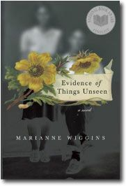 The Evidence of Things Unseen by Marianne Wiggins - a book of substance that is very enjoyable to read. I'll be sorry to have it end.