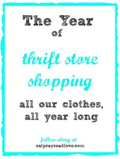 New Years' Challenge: The Year of Thrift Store Shopping// All My Clothes, All Year Long! Let's Do This!