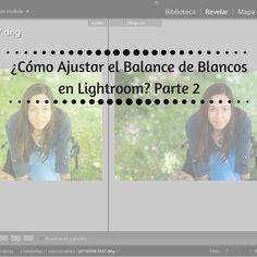 ¿Cómo ajustar el balance de blancos en Lightroom? Parte 2 - http://patriciabecaroto.com/como-ajustar-el-balance-de-blancos-en-lightroom-parte-2/ - #BalanceDeBlancos, #Lightroom, #Videos #fotografia #videotutorial