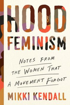 A potent and electrifying critique of today's feminist movement announcing a fresh new voice in black feminism Today's feminist movement has a glaring blind spot, and paradoxically, it is women. Feminist Issues, Feminist Theory, Feminist Movement, Odell Beckham Jr, Gabrielle Union, Patricia Arquette, Amy Schumer, Elizabeth Gilbert, Stage Show