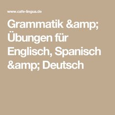 Grammatik & Übungen für Englisch, Spanisch & Deutsch
