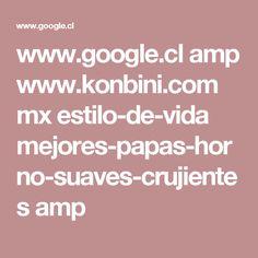 www.google.cl amp www.konbini.com mx estilo-de-vida mejores-papas-horno-suaves-crujientes amp