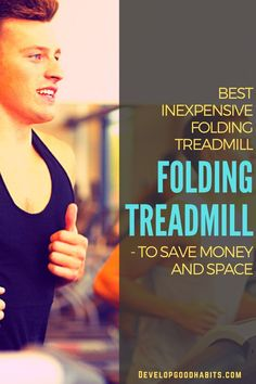 Best Inexpensive Folding Treadmill - To Save Money and Space