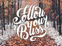 follow your bliss tattoos | Follow your bliss by Mark van Leeuwen - Dribbble