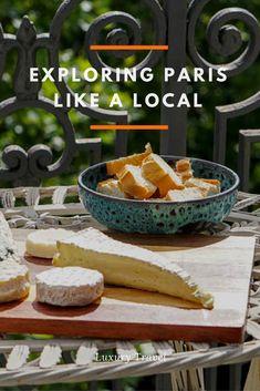 How to explore Paris like a local | Culinary Travel Blog
