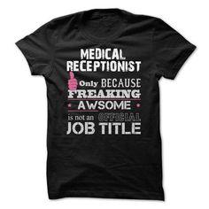 Awesome Medical Receptionist Shirts T Shirts, Hoodies Sweatshirts. Check price ==► http://store.customtshirts.xyz/go.php?u=https://www.sunfrog.com/Funny/Awesome-Medical-Receptionist-Shirts.html?41382