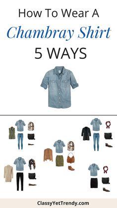 How To Wear a Chambray Shirt 5 Ways (Fall Season