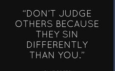 Christianity in a nutshell!! Love the Lord amd judge not!!!