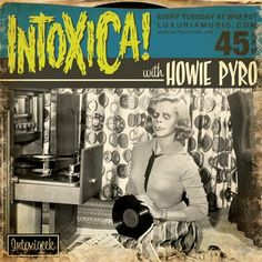 Intoxica! with Howie Pyro