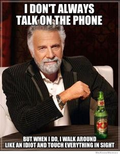 It is scientifically impossible for me to sit down and talk on the phone.