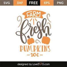 Farm Fresh Pumpkins Cents Lovesvg Com - Farm Fresh Pumpkins Cents Farm Fresh Pumpkins Cents Free Svg Eps Dxf Png Files Description The Free Cut Files Include One Zip File With Svg File For Cricut Explore Sil Free Svg Cut Files, Svg Files For Cricut, Cricut Fonts, Free Font Design, Layout Design, Silhouette Cameo Projects, Cricut Creations, Vinyl Crafts, Fall Diy