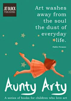 Art washes away from the soul the dust of everyday life Picasso http://www.jetblackpublishing.com/shop/aunty-arty-and-the-disquieting-muses