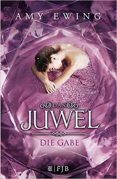 Das Juwel - Die Gabe: Roman: Amazon.de: Amy Ewing, Andrea Fischer: Bücher