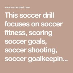 This soccer drill focuses on soccer fitness, scoring soccer goals, soccer shooting, soccer goalkeeping, and winning 50-50 balls. This is a fun soccer drill for the younger soccer player.