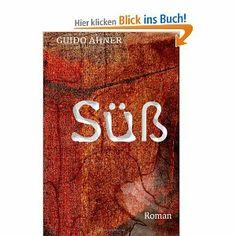 """Roman """"SÜß"""" bei Amazon Lesen Sie dort die Inhaltsangabe"""