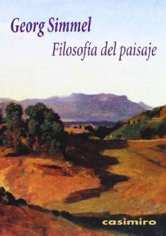 Filosofía del paisaje / Georg Simmel ; versión, Mathias Andlau.  Casimiro, 2013