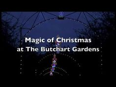 The Magic of Christmas at The Butchart Gardens