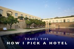 Travel Tips : How I Pick a Hotel