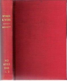 """Women and Work : The Economic Value of College Training by Helen M. Bennett on Mike's Library.  New York: D Appleton, 1917.  """"Comprehensive study, emphasizing what her experience as the manager of the Chicago [Collegiate] Bureau of Occupations has taught the author."""" - Publisher's Weekly."""