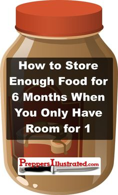 .... learn how you can store a lot of food even if your space is limited....I do this every winter, not for 6 months but 3 months worth of food because we can't get out of our house until the winter is over! The suggestion on peanut butter and rice is excellent as that is what we rely on too for our basic caloric intake.....