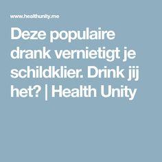 Deze populaire drank vernietigt je schildklier. Drink jij het? | Health Unity