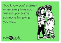 You know you're Greek when every time you feel sick you blame someone for giving you mati. Funny Greek Quotes, Greek Memes, Greek Sayings, Feeling Sick, How Are You Feeling, Greek Culture, Greek Life, E Cards, Funny Jokes