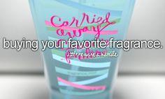 I love bath and body works fragrances  <3 :)