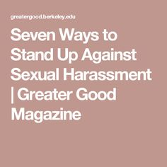Seven Ways to Stand Up Against Sexual Harassment | Greater Good Magazine