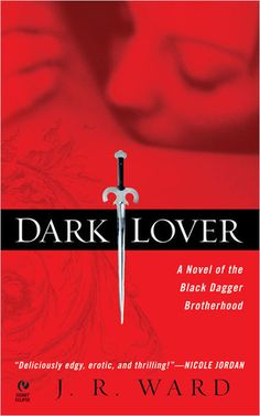 Dark Lover by JR Ward.. great start to the BDB series