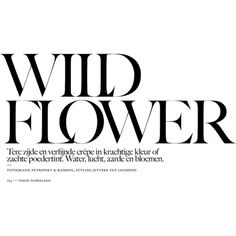 """Wild Flower"" Erin Wasson Vogue Netherlands May 2013 Petrovsky Ramone ❤ liked on Polyvore featuring text, words, fillers, backgrounds, quotes, articles, magazine, headlines, phrases and effects"